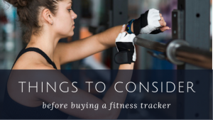 things to consider for fitness tracker